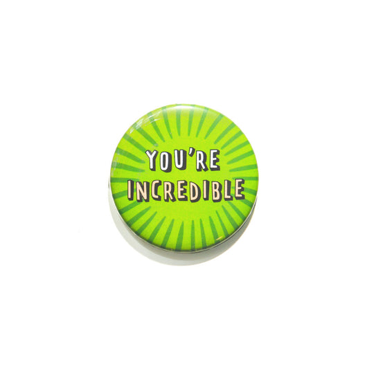 You're Incredible Button Magnet