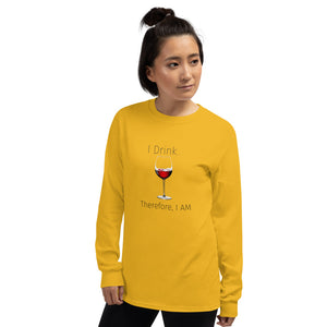 I Drink, Therefore I am Unisex Long Sleeve Shirt