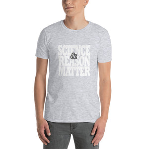 Science and Reason Matter Short-Sleeve Unisex T-Shirt - Valentino Unlimited