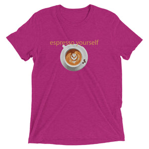 Espresso Yourself Short sleeve t-shirt