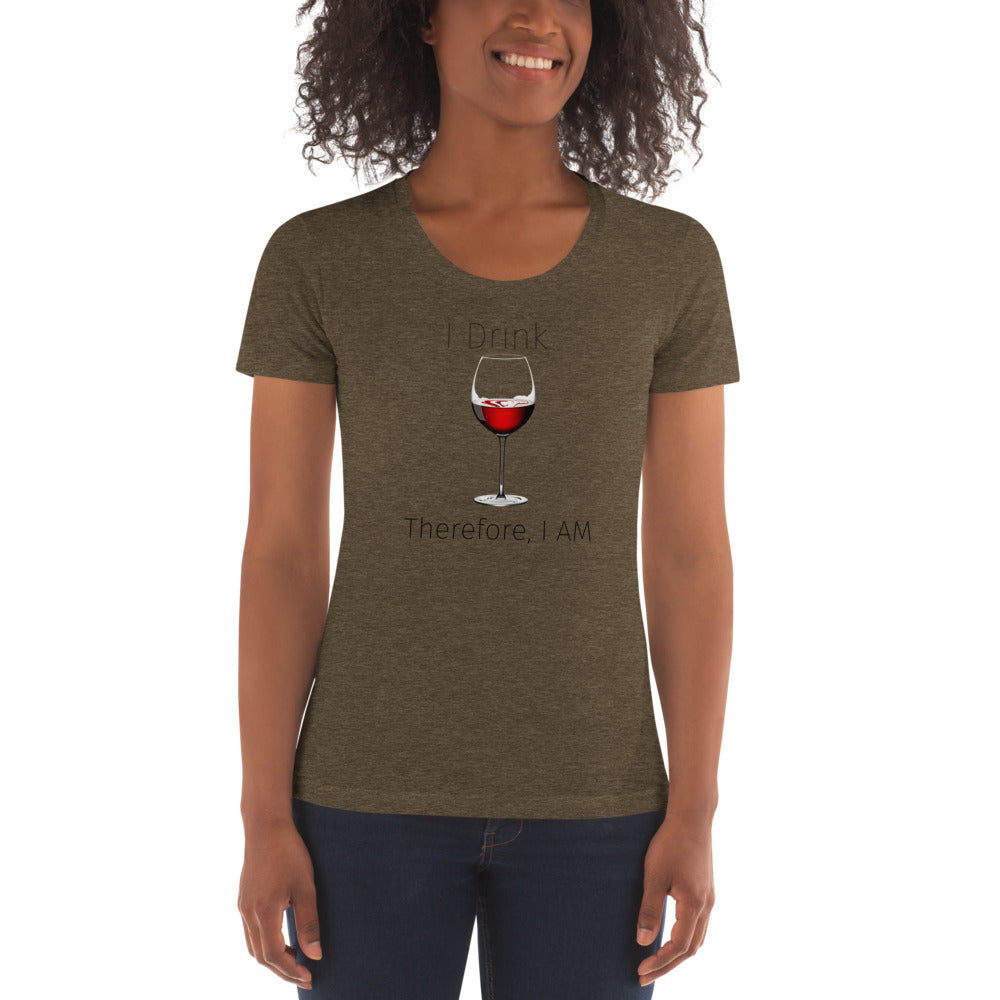 I Drink, Therefore I am SuperSoft Women's Lower Neck T-shirt