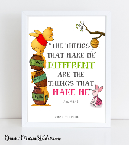Printable Winnie the Pooh Quote - The things  that make me  different  are the  things that  make me