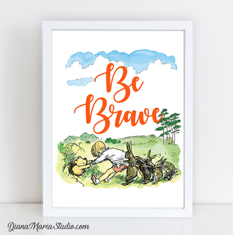 Nursery Printables Winnie Pooh Quote Be Brave Shepard Original Illustrations