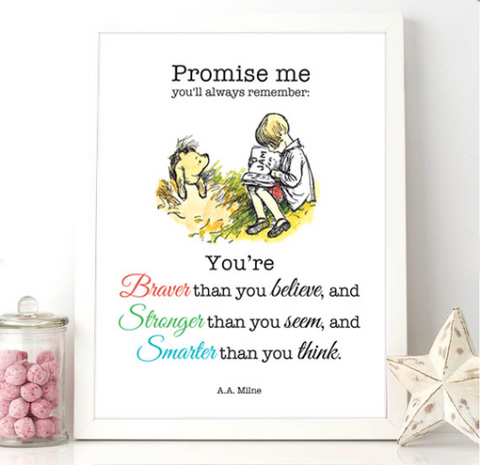 Printable Winnie The Pooh Quote -  Braver than you believe, and Stronger than you seem, and Smarter than you think.