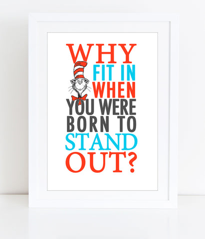 Printable Dr Seuss Quote - Why fit in when you were born to stand out