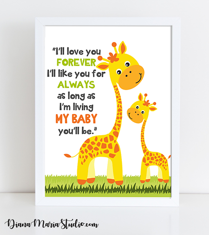 Printable Nursery Quote - Giraffe Family - I'll love you forever I'll like you for always as long as  I'm living MY BABY