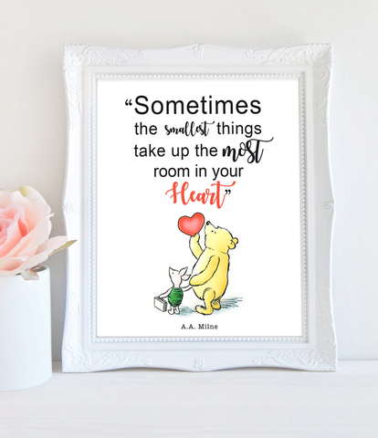 Printable Quote Winnie the Pooh -Sometimes the smallest things take up the most room in your heart PDF Download