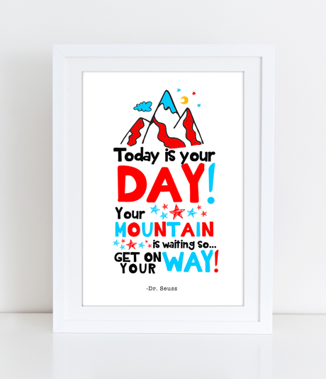 Dr Seuss Nursery Wall Art Quote Today is your Day Your Mountain is waiting - PDF DOWNLOAD