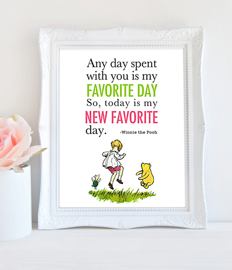 Printable Winnie The Pooh Wall Quote-Today is my new favorite day - Girl Boy Room Decor