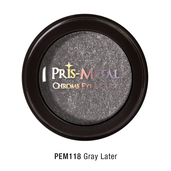 Pris-Metal Chrome Eye Mousse (Gray Later)