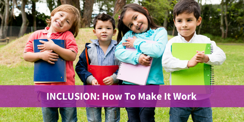 Inclusion: How to Make it Work
