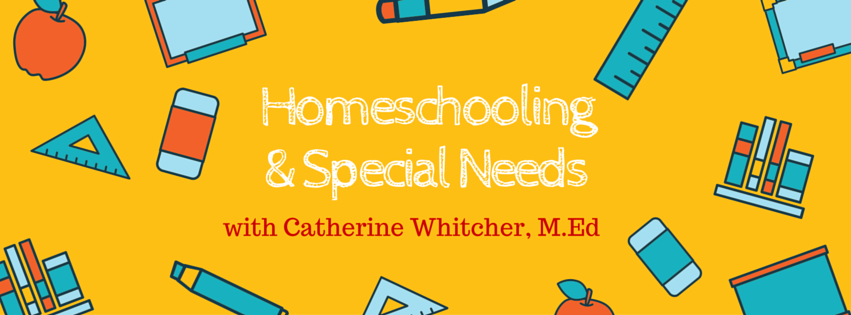 Homeschooling& Special Needs