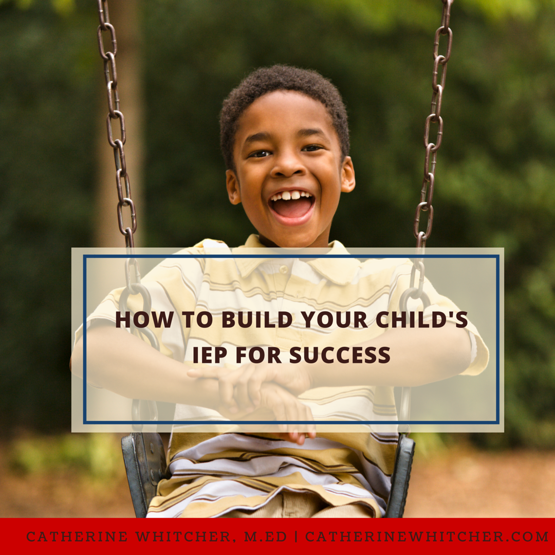 how to Build your Child's IEP for Success