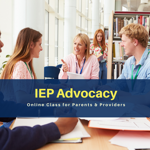 ONLINE CLASS: IEP Advocacy for Parents & Providers