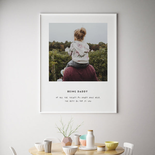 Personalised Photograph Being Daddy Print