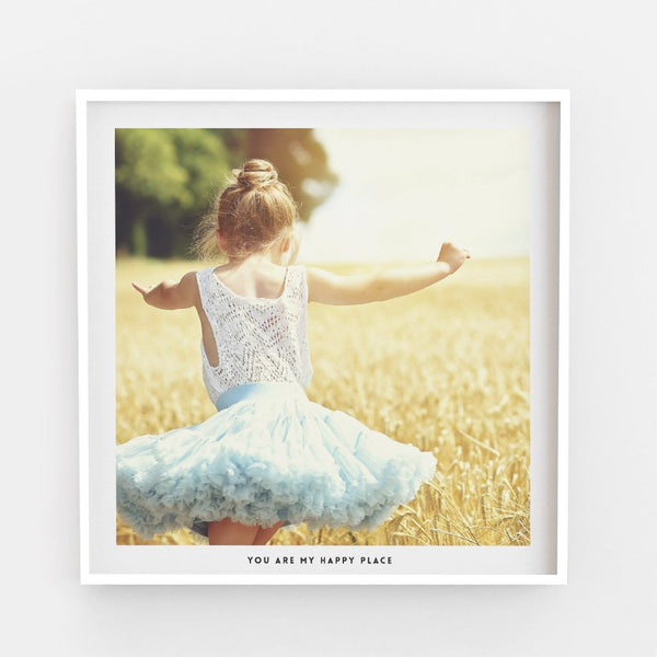 You Are My Happy Place Bespoke Photography Artwork