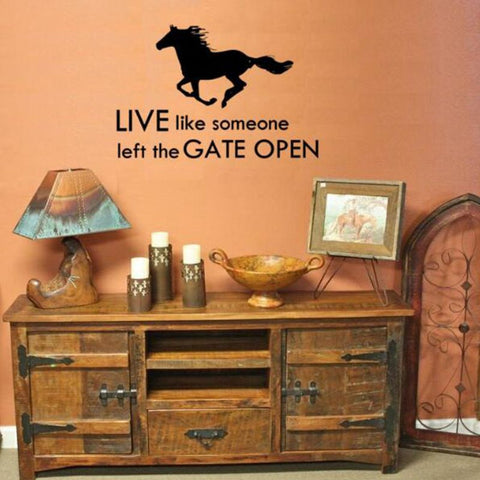 "Inspiring ""Live Like Someone Left The Gate Open"" Horse Vinyl Decal"