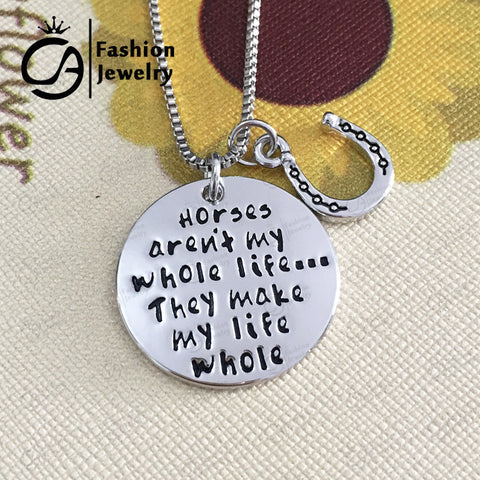 Horses aren't my whole life ...They make my life whole Necklace