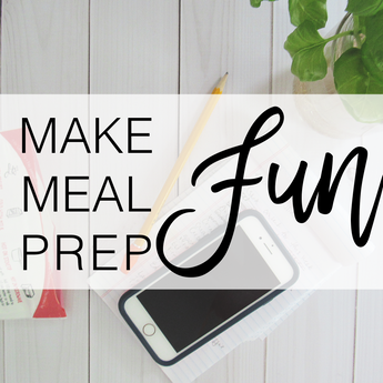 Make Meal Prep FUN