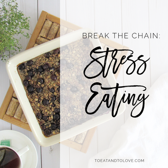 Break the Chain: Stress Eating
