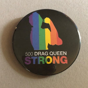 500 Drag Queen Strong Button - Button - AlphaVariable