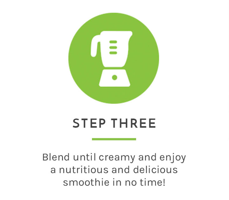 Blend until creamy, enjoy nutricious and delicious smoothie