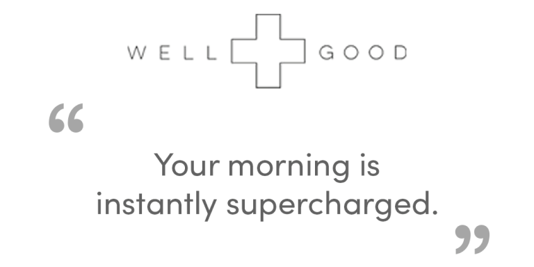 Well Good - 'Your morning is instantly supercharged'