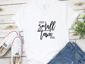 Just a Small Town Girl -- White Bella Canvas V-neck Tee - Southern Crush