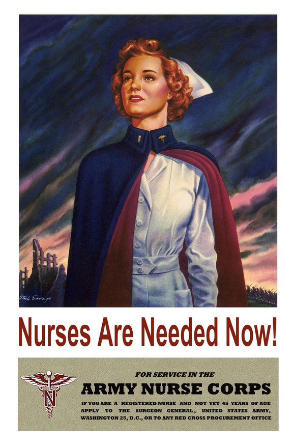 Nurses Are Needed Now! For Service In The Army Nurse Corps ...  / Stu L. Savage.