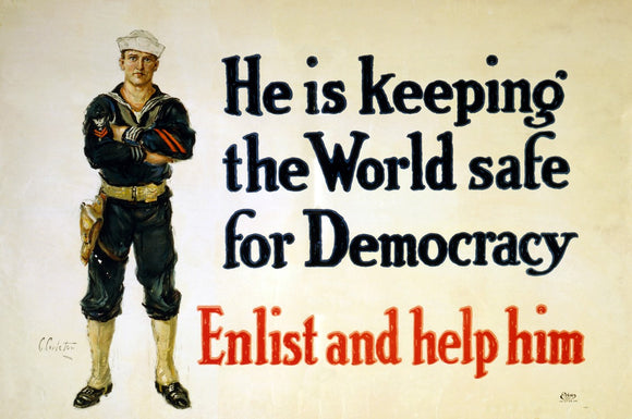 WWI Poster He Is Keeping The World Safe For Democracy Enlist And Help Him / / C.