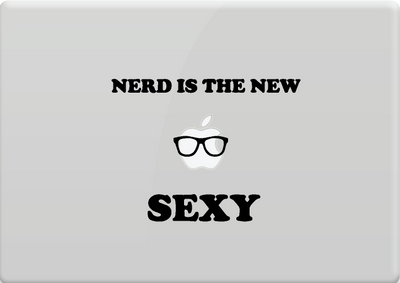 """Nerd is the NEW SEXY"""