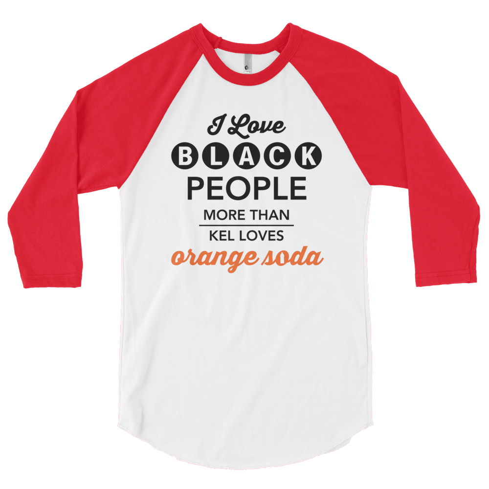 Black People and Orange Soda 3/4 Sleeve Unisex Raglan Shirt (Various Colors)