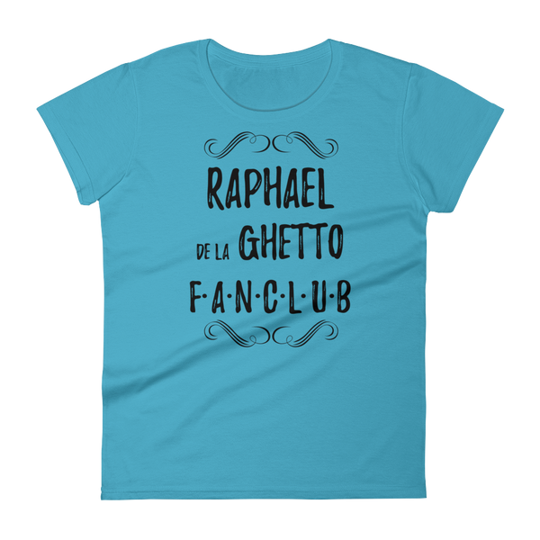 Raphael de la Ghetto Fan Club Ladies Tee