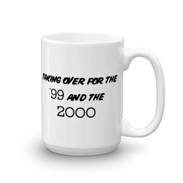 Taking Over for the '99 and the 2000 15 oz coffee mug