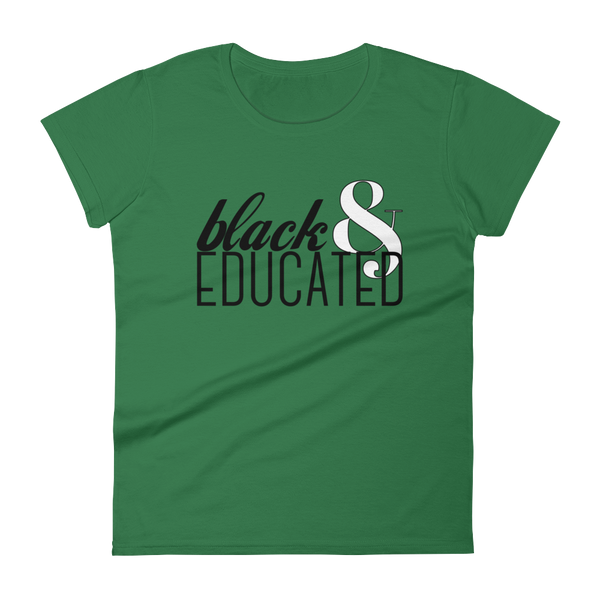 Black & Educated Ladies Tee (Various Colors)