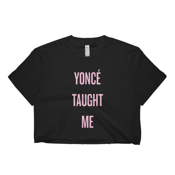 Yonce Taught Me Ladies Crop Top