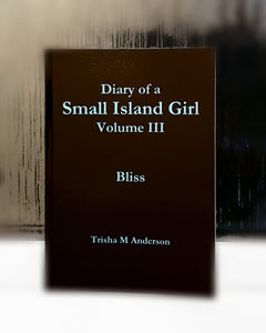 Diary of a Small Island Girl Vol III - Small Island Girl