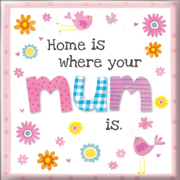Home Is Where You Mum Is