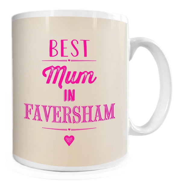 Best Mum in Faversham Mug | Presentimes