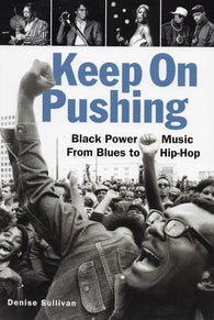 KEEP ON PUSHING: Black Power Music From Blues to Hip-Hop Book
