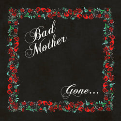 BAD MOTHER - 'Gone' 7
