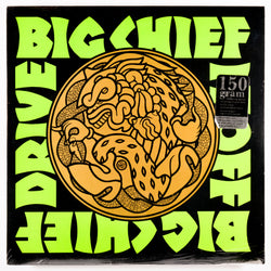 BIG CHIEF Drive It Off LP