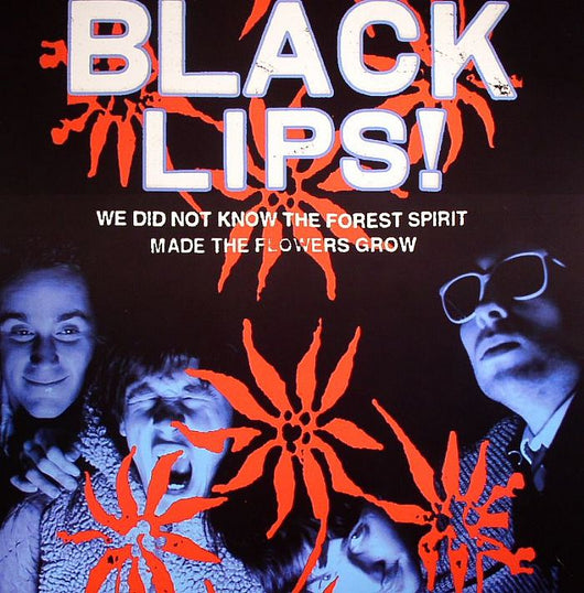 BLACK LIPS We Did Not Know The Forest Spirit Made The Flowers Grow LP