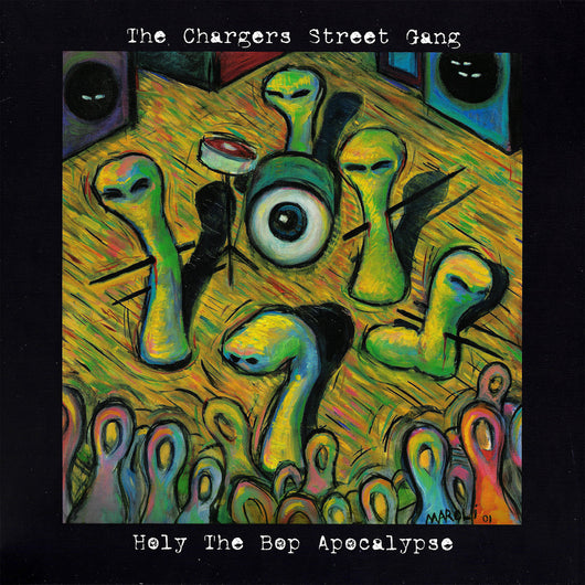 CHARGERS STREET GANG Holy the Bop Apocalypse LP