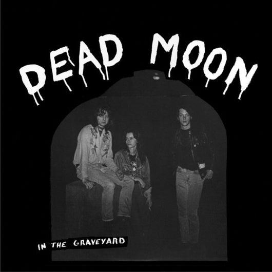 DEAD MOON - 'In The Graveyard' LP