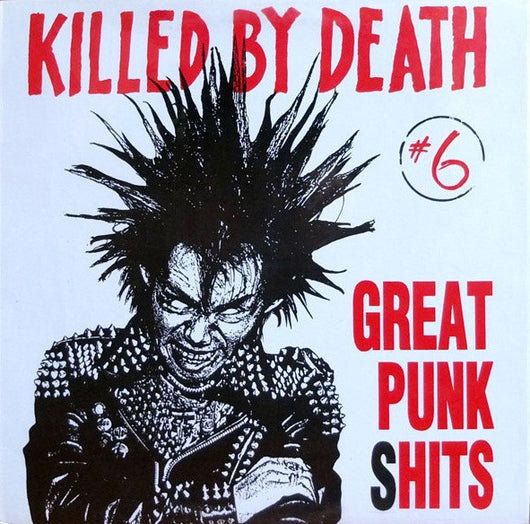 VARIOUS ARTISTS Killed By Death #6 (Great Punk Shits) LP