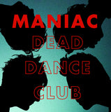 MANIAC Dead Dance Club LP