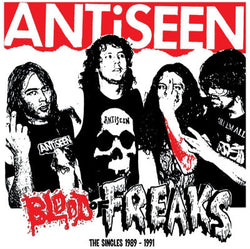 ANTiSEEN - 'Blood Of Freaks: The Singles 1989-1992' LP