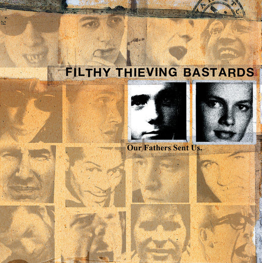 FILTHY THIEVING BASTARDS - 'Our Fathers Sent Us' LP