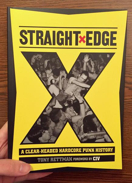 STRAIGHT EDGE: A Clear-Headed Hardcore Punk History Book